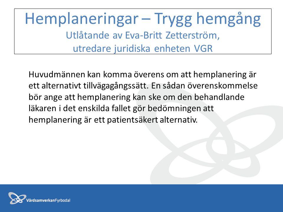 Hemplaneringar – Trygg hemgång Utlåtande av Eva-Britt Zetterström, utredare juridiska enheten VGR