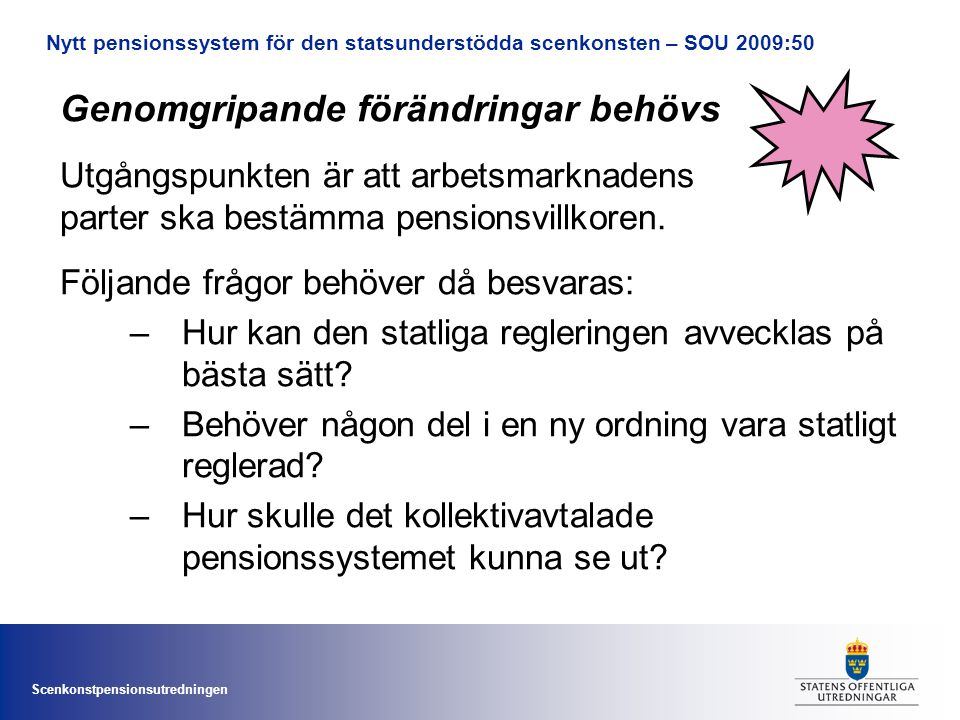 Nytt pensionssystem för den statsunderstödda scenkonsten – SOU 2009:50