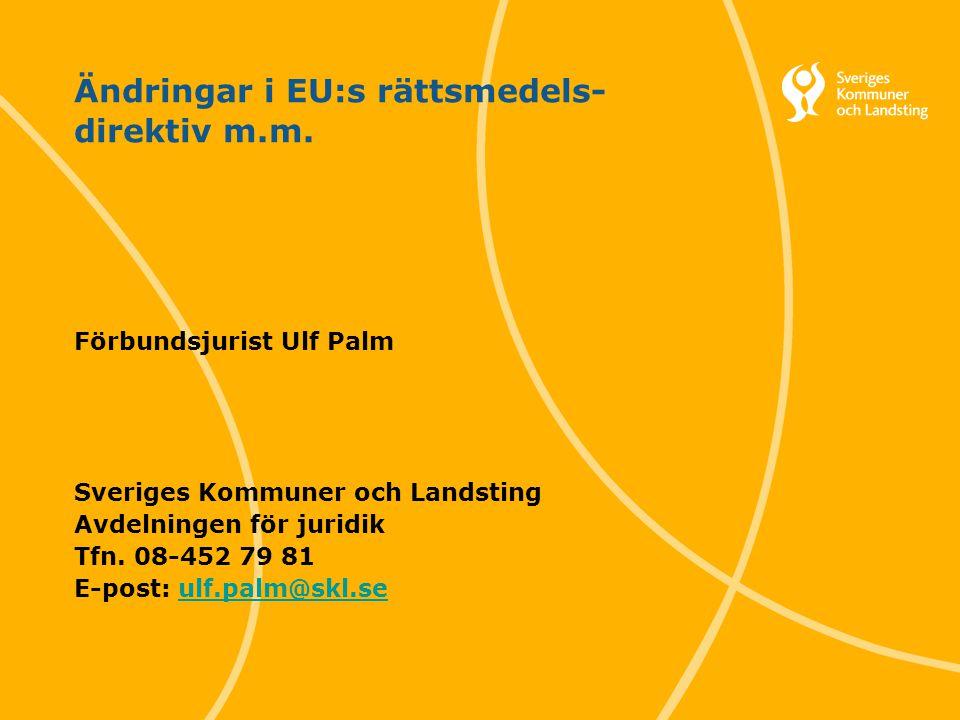Ändringar i EU:s rättsmedels-direktiv m.m.