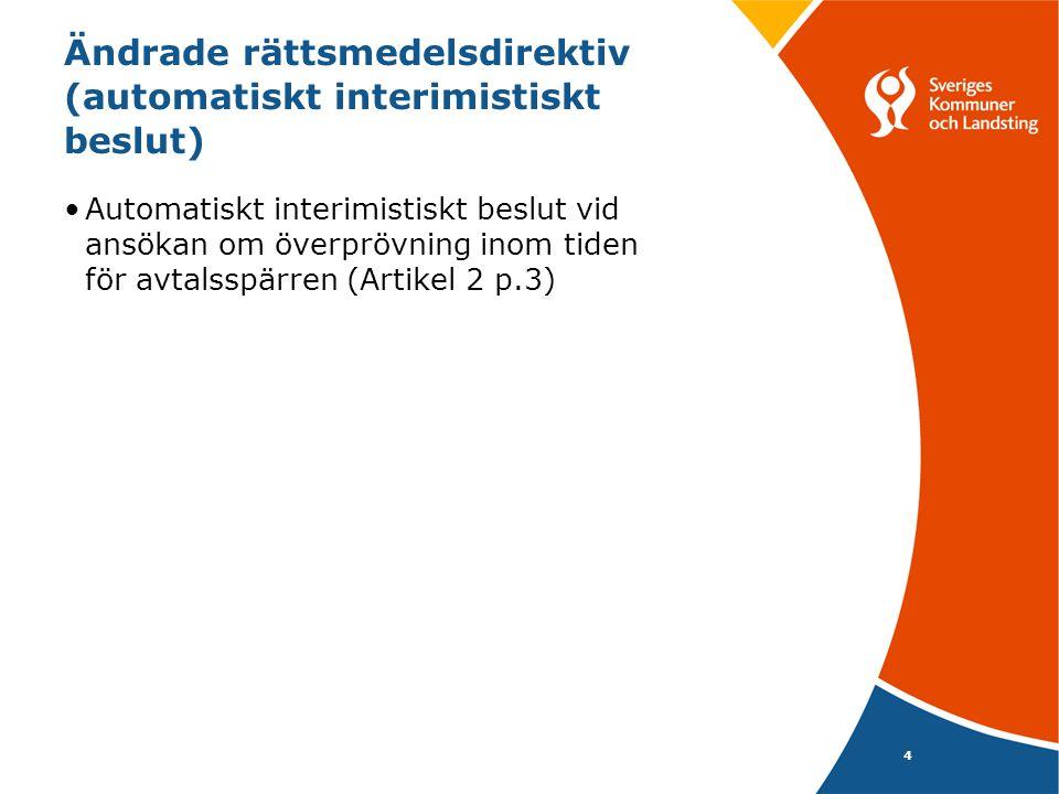 Ändrade rättsmedelsdirektiv (automatiskt interimistiskt beslut)