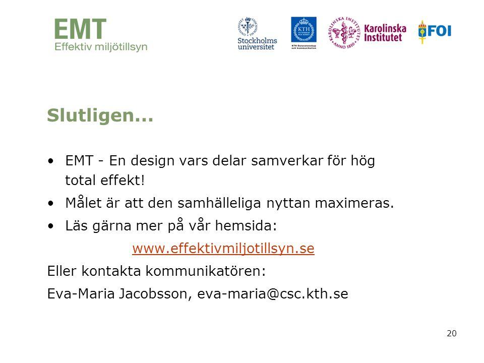 Slutligen... EMT - En design vars delar samverkar för hög total effekt! Målet är att den samhälleliga nyttan maximeras.