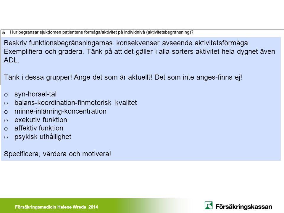 Beskriv funktionsbegränsningarnas konsekvenser avseende aktivitetsförmåga