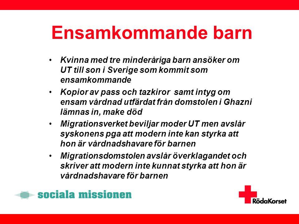 Ensamkommande barn Kvinna med tre minderåriga barn ansöker om UT till son i Sverige som kommit som ensamkommande.