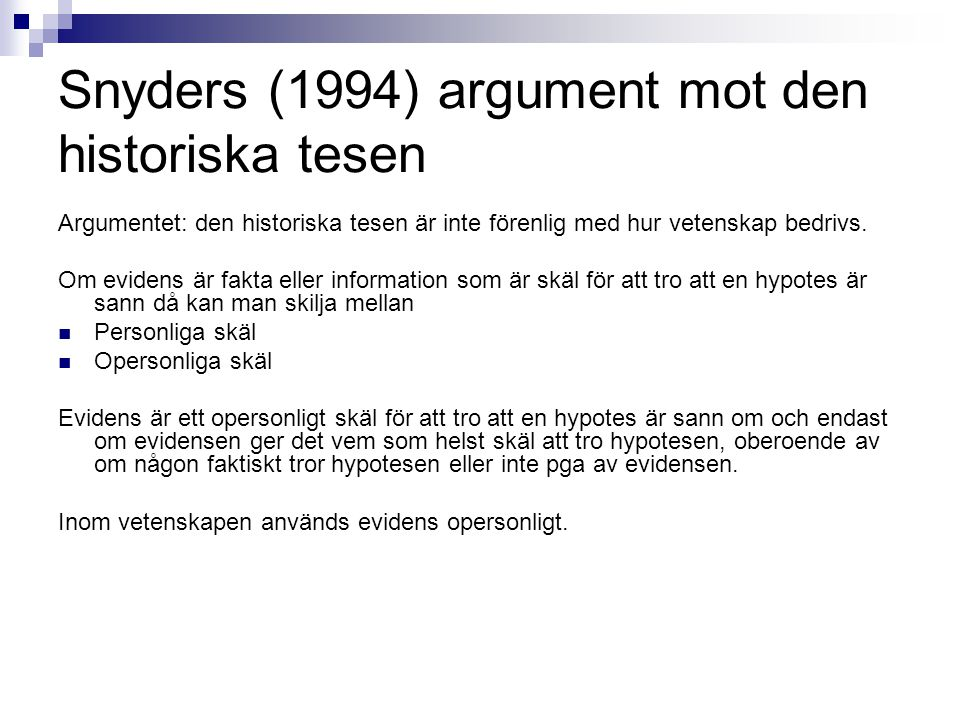 Snyders (1994) argument mot den historiska tesen