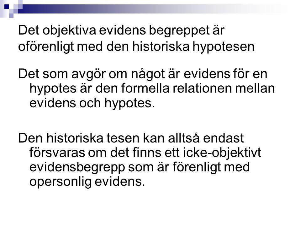 Det objektiva evidens begreppet är oförenligt med den historiska hypotesen