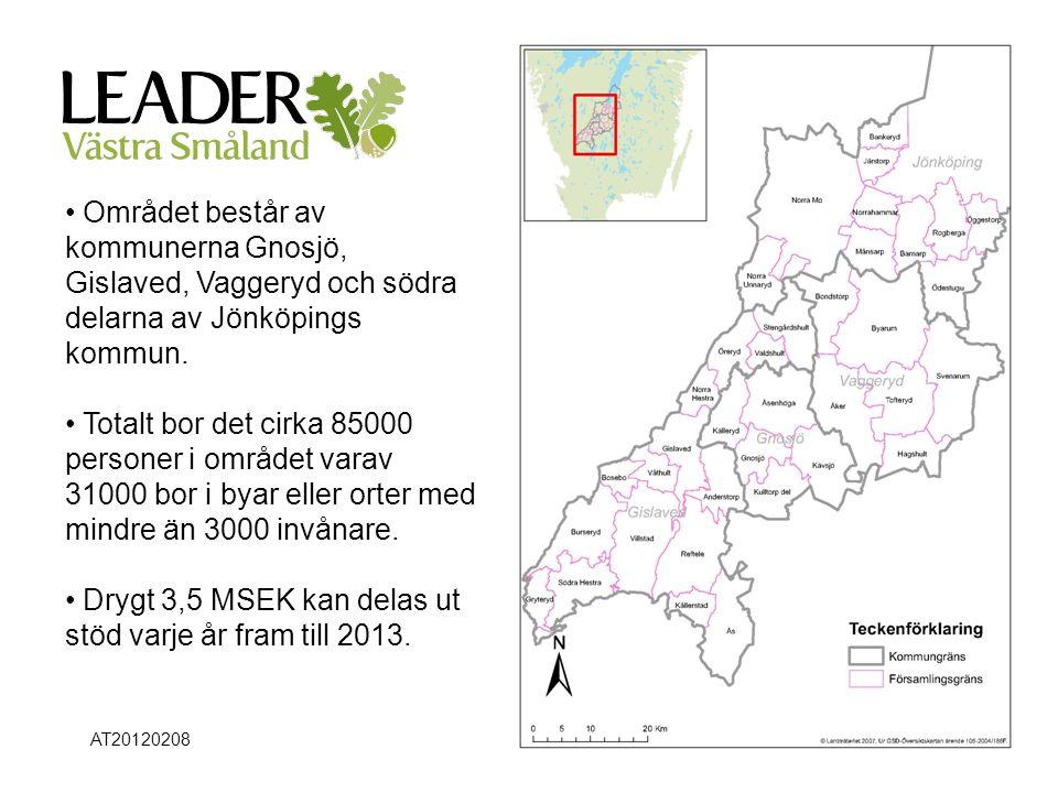 Område Området består av kommunerna Gnosjö, Gislaved, Vaggeryd och södra delarna av Jönköpings kommun.