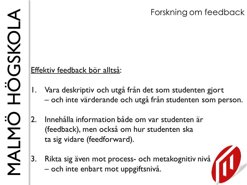 Forskning om feedback Effektiv feedback bör alltså: