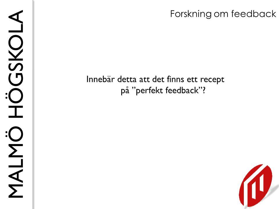 Innebär detta att det finns ett recept på perfekt feedback