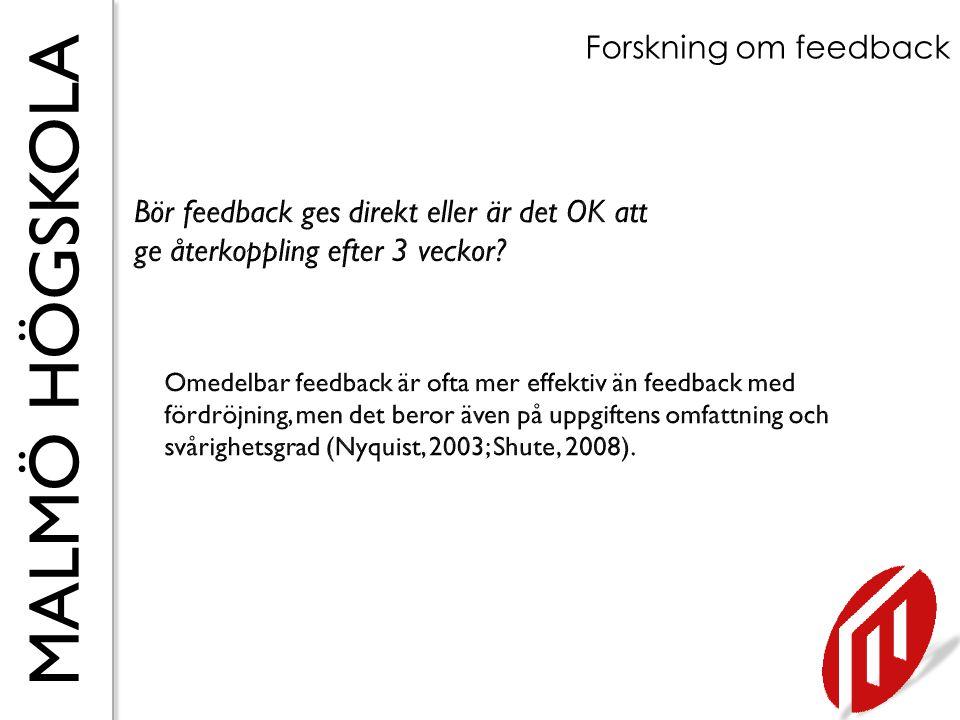 Forskning om feedback Bör feedback ges direkt eller är det OK att ge återkoppling efter 3 veckor