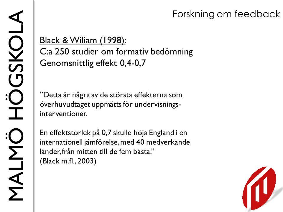 C:a 250 studier om formativ bedömning Genomsnittlig effekt 0,4-0,7
