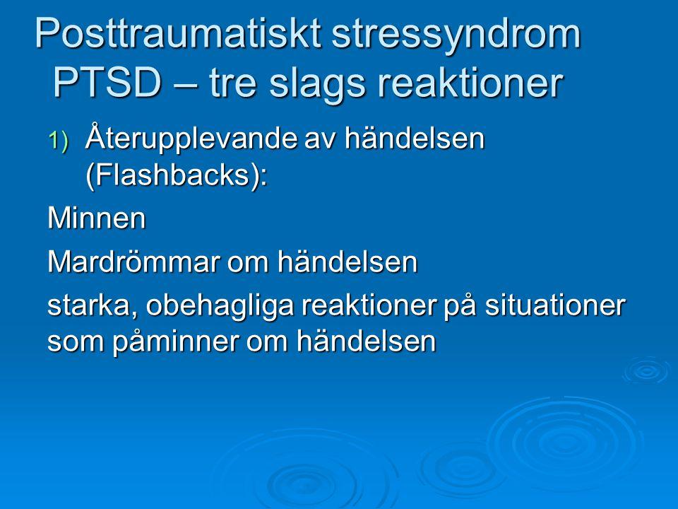Posttraumatiskt stressyndrom PTSD – tre slags reaktioner
