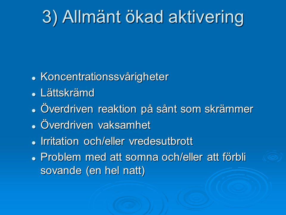 3) Allmänt ökad aktivering