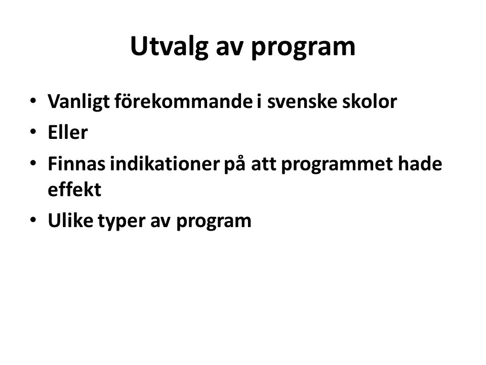 Utvalg av program Vanligt förekommande i svenske skolor Eller
