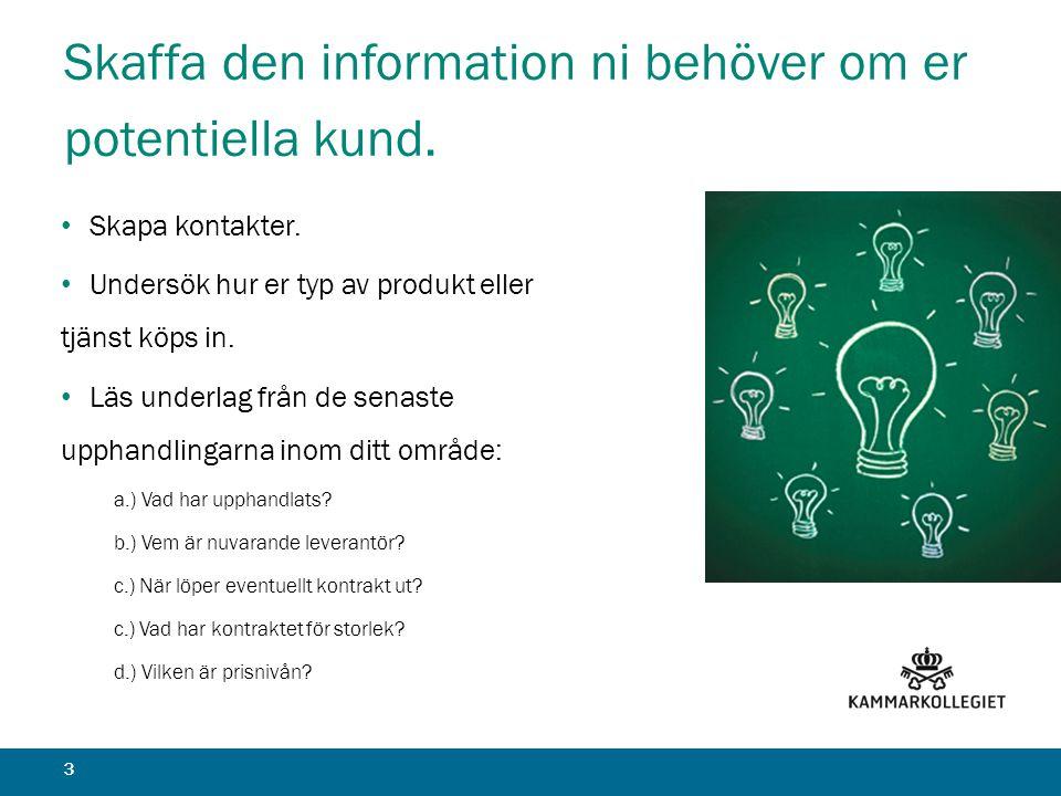 Skaffa den information ni behöver om er potentiella kund.