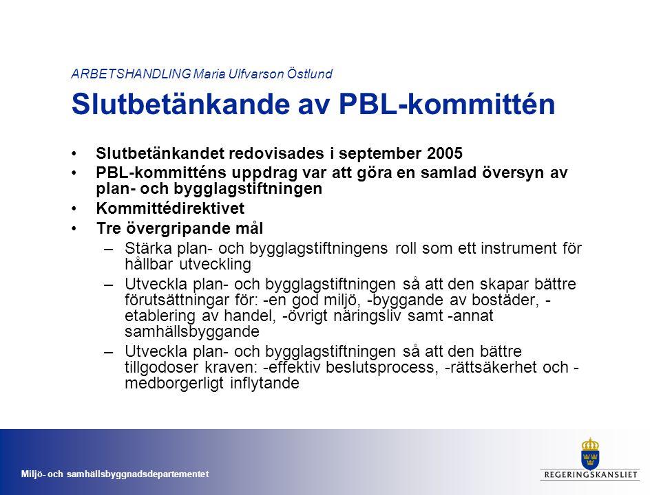 ARBETSHANDLING Maria Ulfvarson Östlund Slutbetänkande av PBL-kommittén