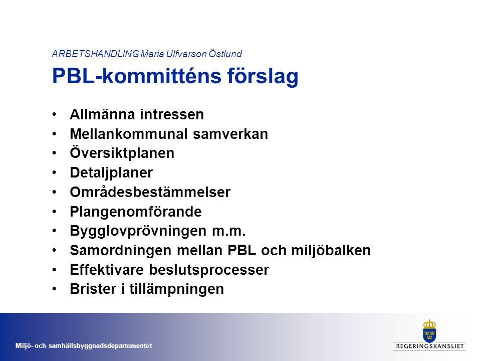 ARBETSHANDLING Maria Ulfvarson Östlund PBL-kommitténs förslag