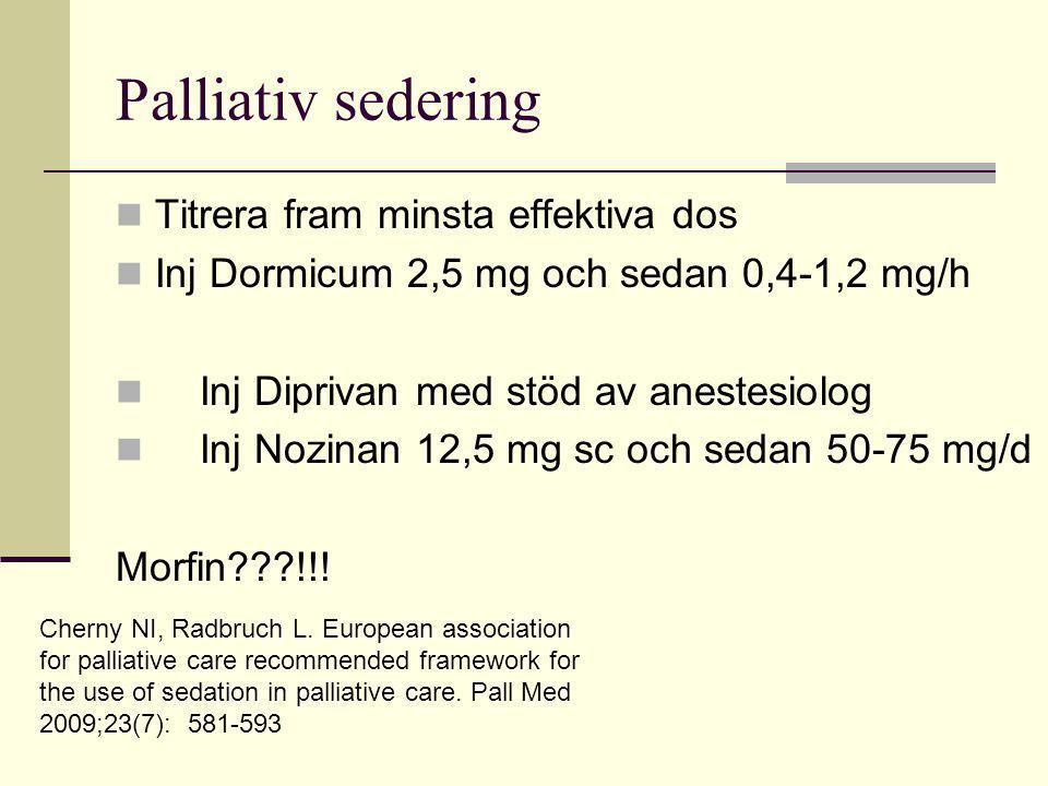 Palliativ sedering Titrera fram minsta effektiva dos