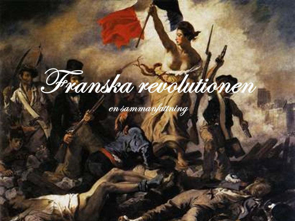 Franska revolutionen en sammanfattning