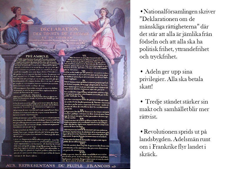 Nationalförsamlingen skriver Deklarationen om de mänskliga rättigheterna där det står att alla är jämlika från födseln och att alla ska ha politisk frihet, yttrandefrihet och tryckfrihet.