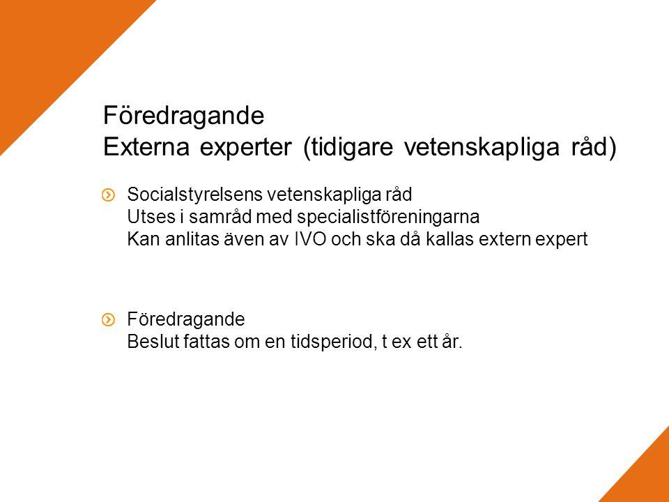 Föredragande Externa experter (tidigare vetenskapliga råd)