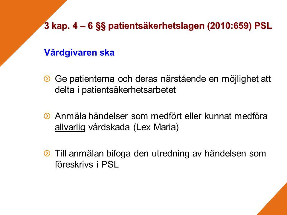 3 kap. 4 – 6 §§ patientsäkerhetslagen (2010:659) PSL