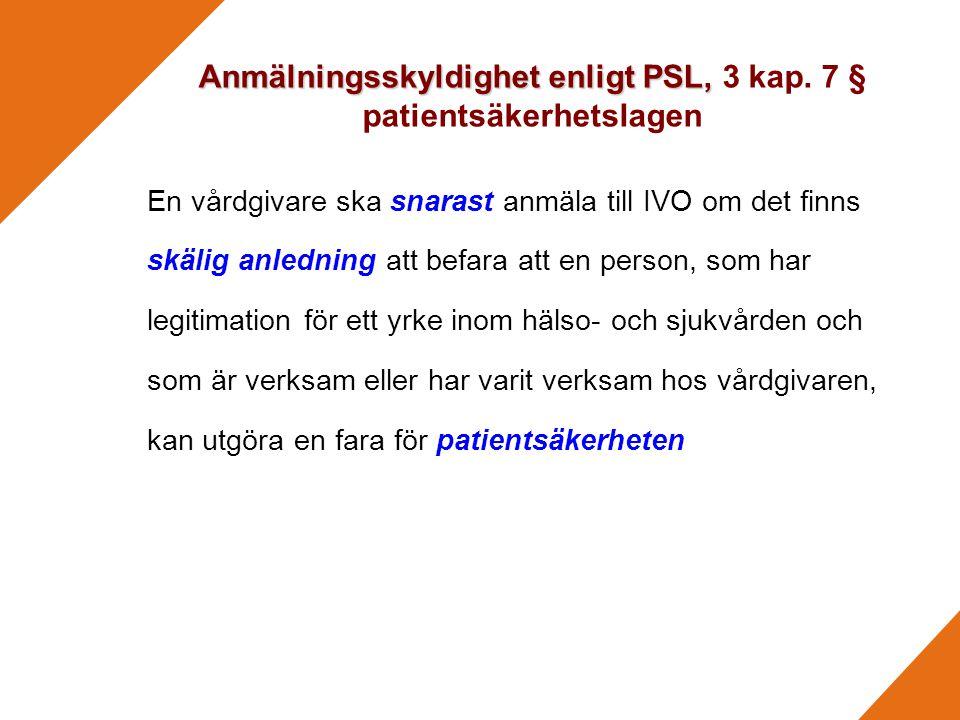 Anmälningsskyldighet enligt PSL, 3 kap. 7 § patientsäkerhetslagen