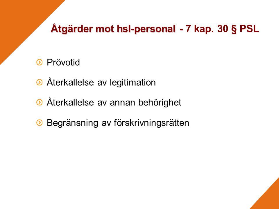 Åtgärder mot hsl-personal - 7 kap. 30 § PSL