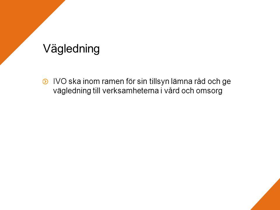 Vägledning IVO ska inom ramen för sin tillsyn lämna råd och ge vägledning till verksamheterna i vård och omsorg.