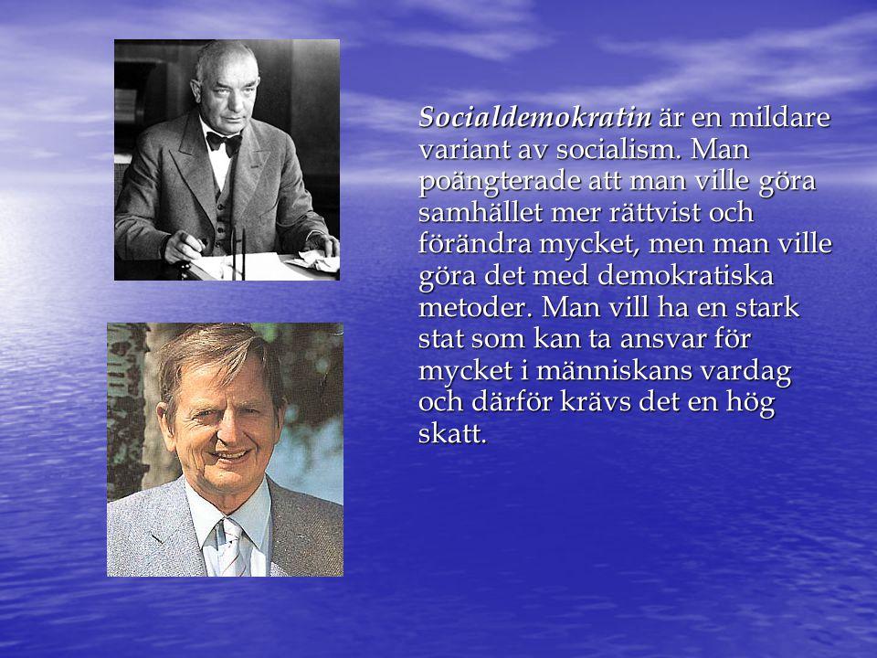 Socialdemokratin är en mildare variant av socialism