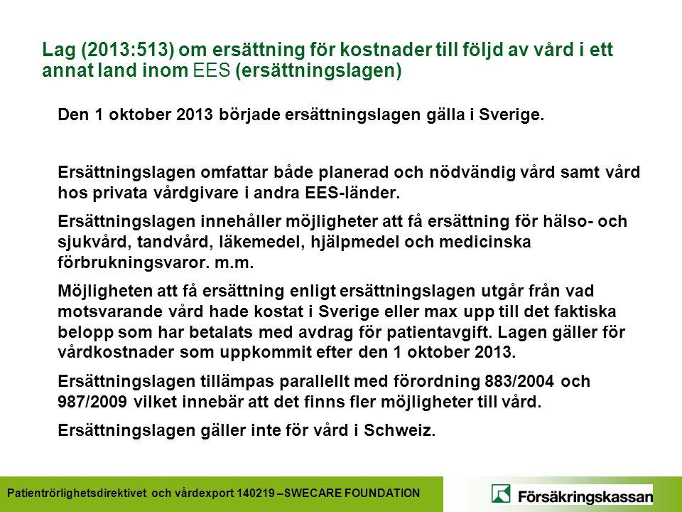 Lag (2013:513) om ersättning för kostnader till följd av vård i ett annat land inom EES (ersättningslagen)