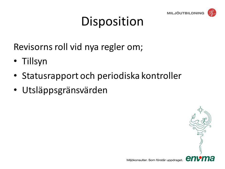 Disposition Revisorns roll vid nya regler om; Tillsyn