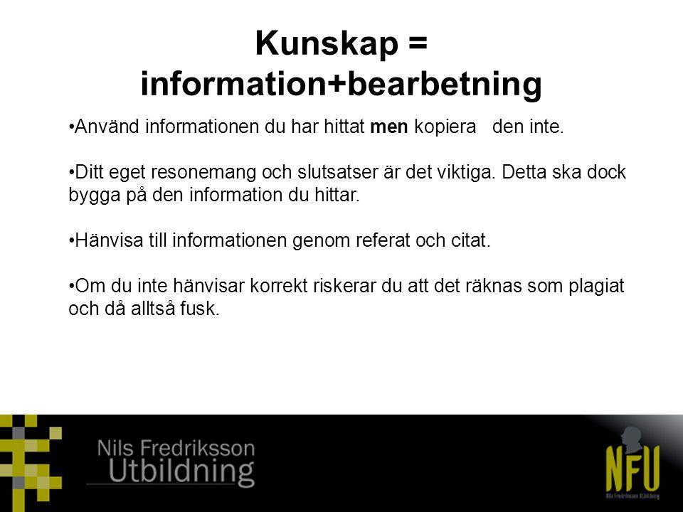 Kunskap = information+bearbetning