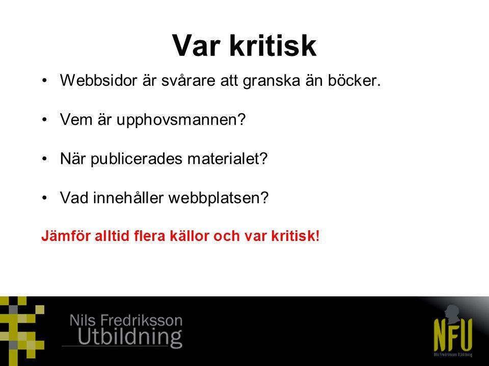 Var kritisk Webbsidor är svårare att granska än böcker.