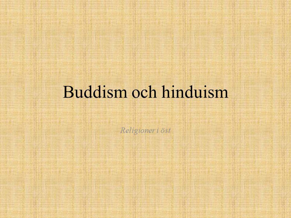 Buddism och hinduism Religioner i öst