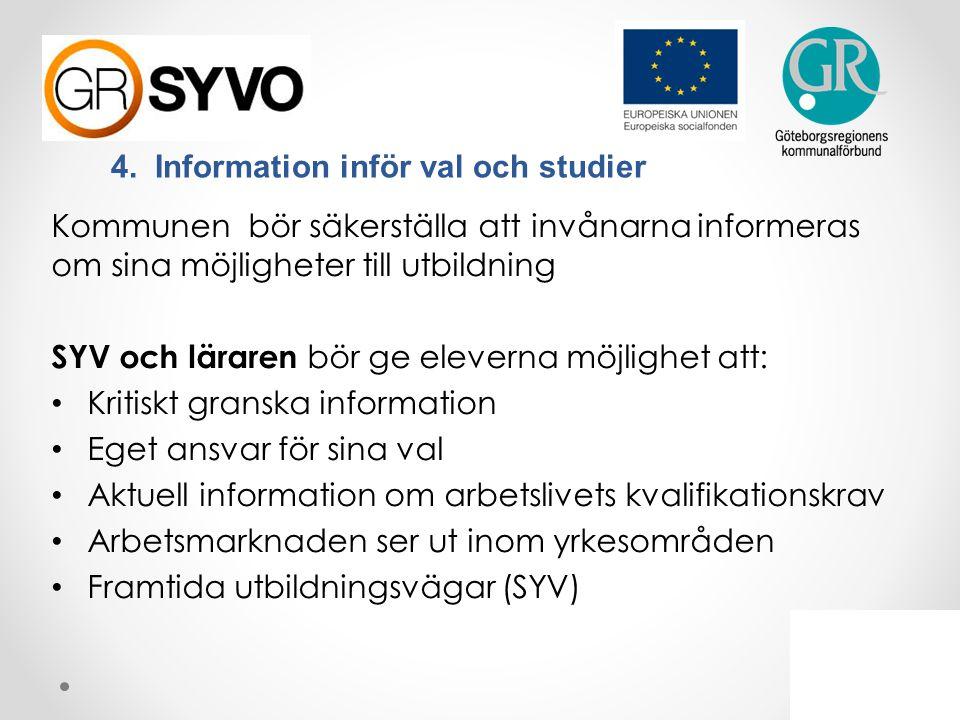 4. Information inför val och studier