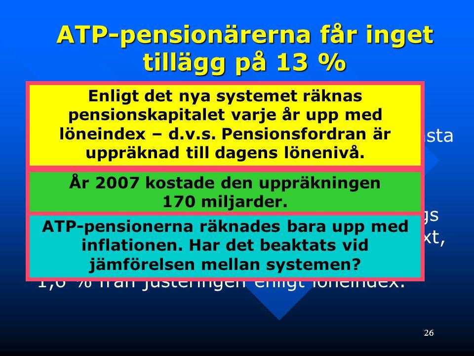 ATP-pensionärerna får inget tillägg på 13 %