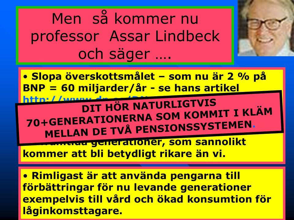 Men så kommer nu professor Assar Lindbeck och säger ….