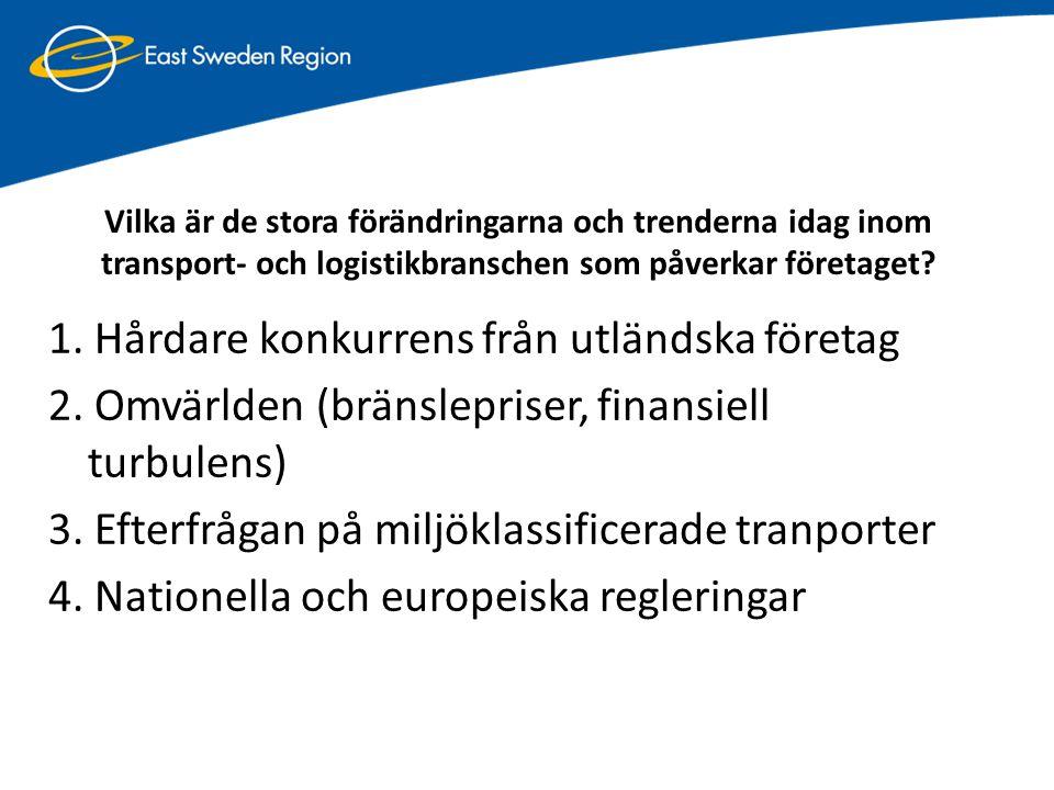 Vilka är de stora förändringarna och trenderna idag inom transport- och logistikbranschen som påverkar företaget
