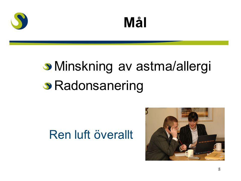 Mål Minskning av astma/allergi Radonsanering Ren luft överallt