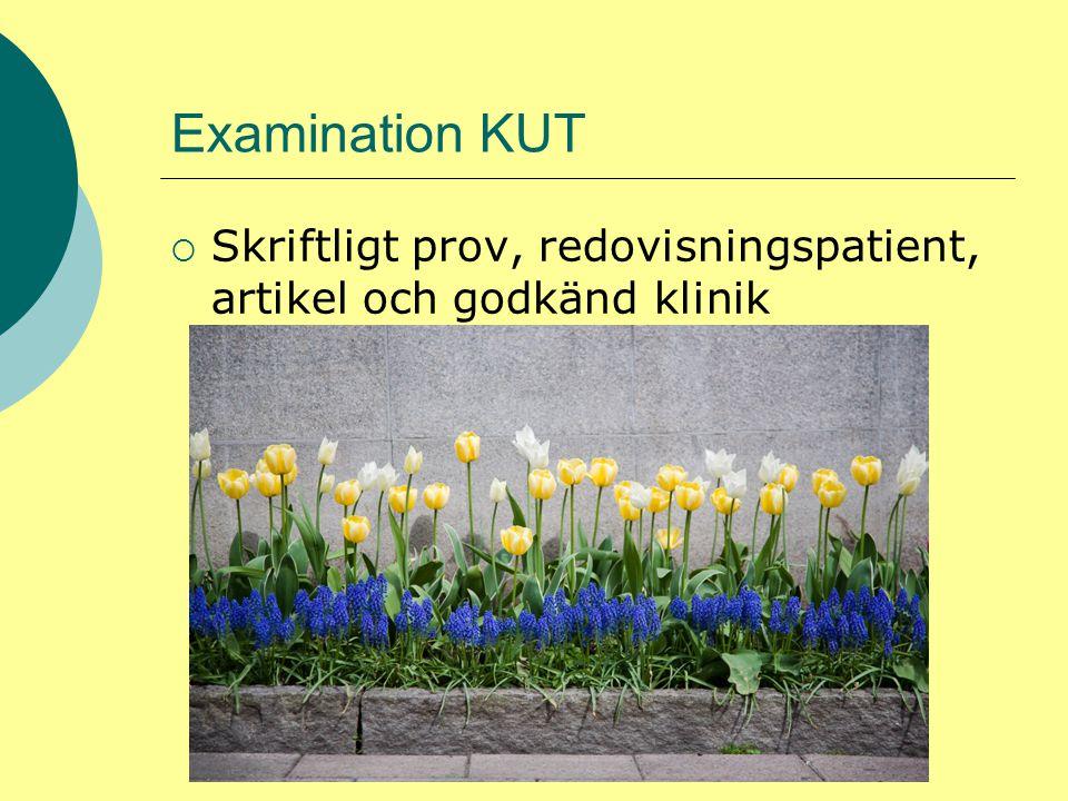 Examination KUT Skriftligt prov, redovisningspatient, artikel och godkänd klinik