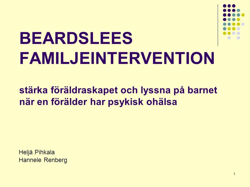 BEARDSLEES FAMILJEINTERVENTION stärka föräldraskapet och lyssna på barnet när en förälder har psykisk ohälsa