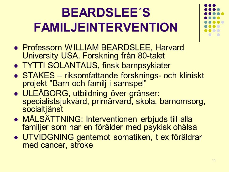 BEARDSLEE´S FAMILJEINTERVENTION