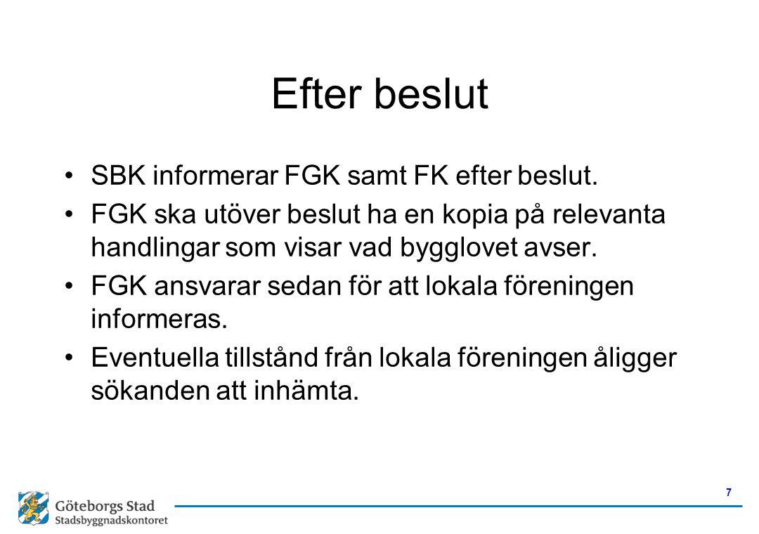 Efter beslut SBK informerar FGK samt FK efter beslut.