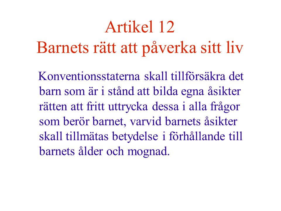Artikel 12 Barnets rätt att påverka sitt liv