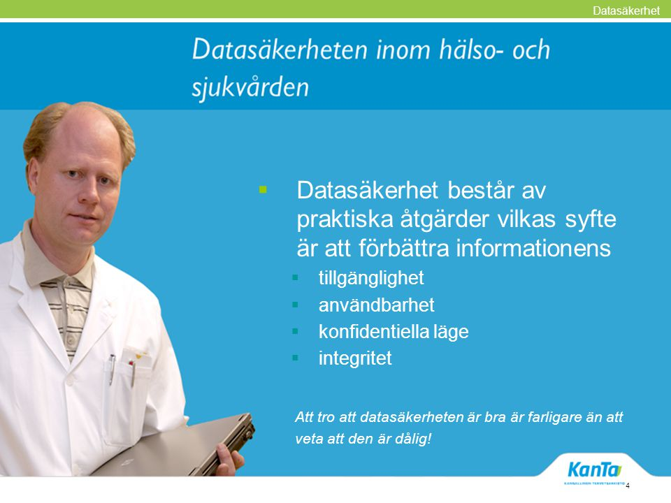 Datasäkerhet Datasäkerhet består av praktiska åtgärder vilkas syfte är att förbättra informationens.