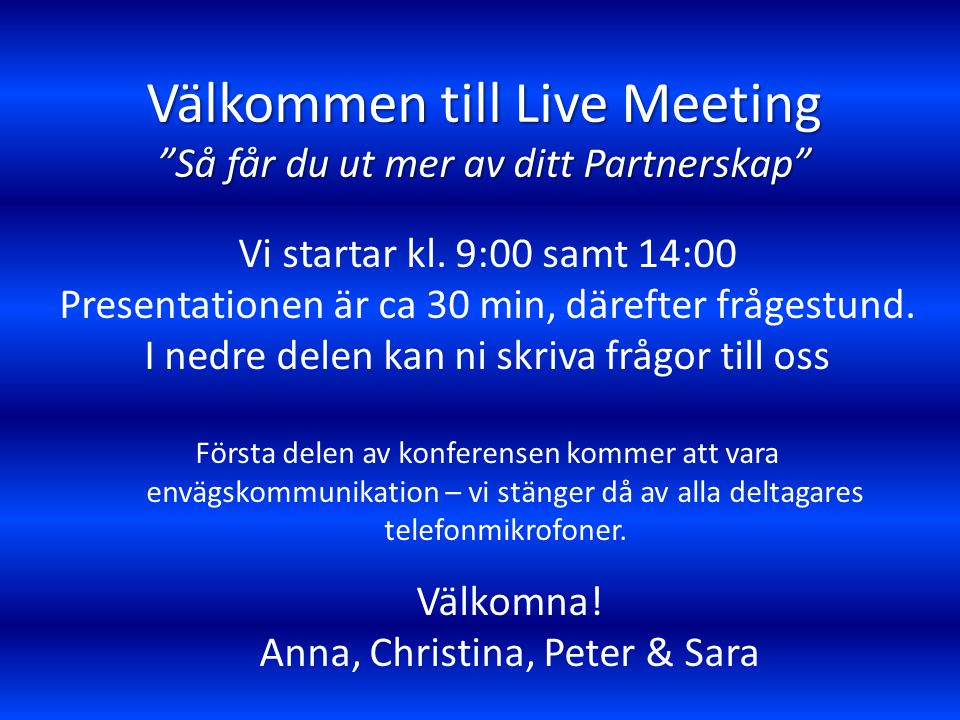 Välkommen till Live Meeting Så får du ut mer av ditt Partnerskap
