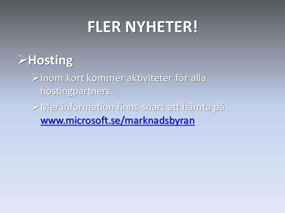 FLER NYHETER! Hosting. Inom kort kommer aktiviteter för alla hostingpartners.
