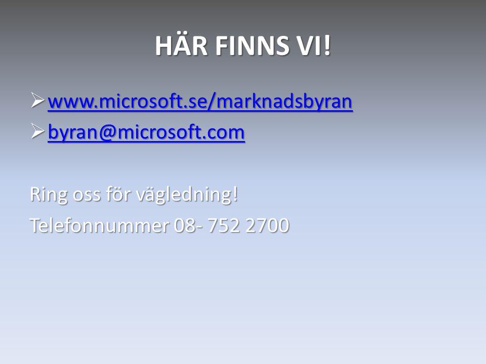 HÄR FINNS VI! www.microsoft.se/marknadsbyran byran@microsoft.com