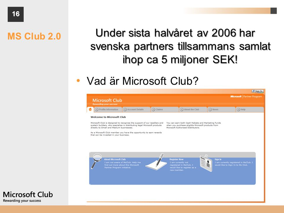 Under sista halvåret av 2006 har svenska partners tillsammans samlat ihop ca 5 miljoner SEK!