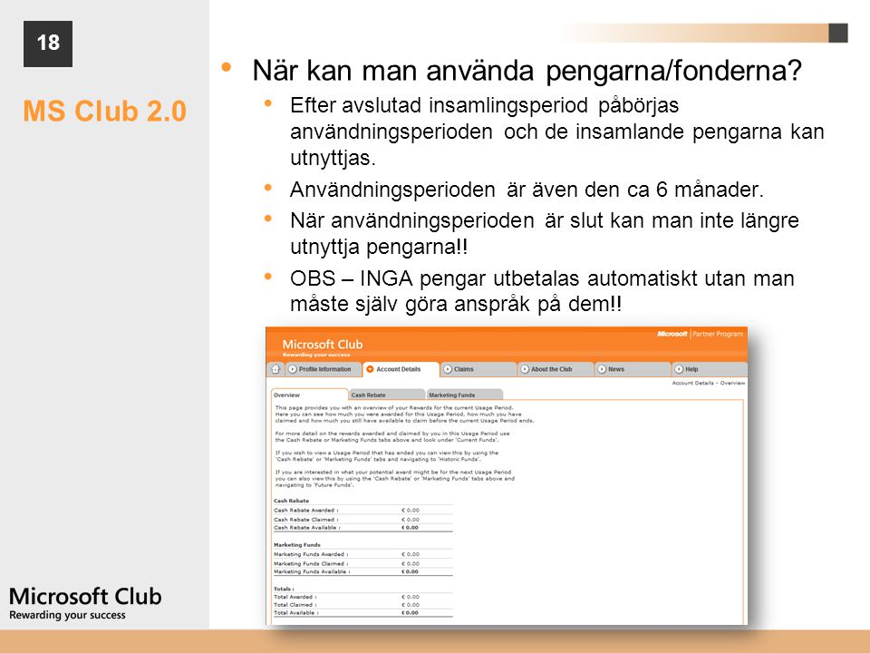 När kan man använda pengarna/fonderna MS Club 2.0